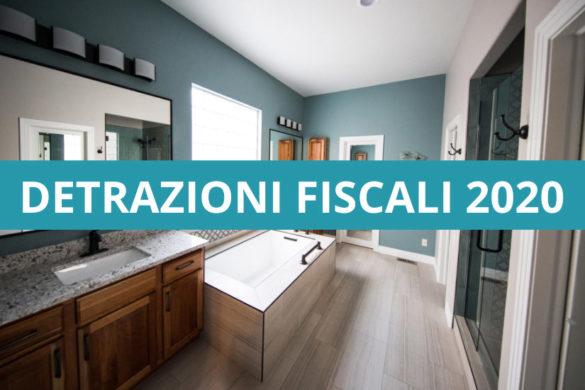 Detrazioni fiscali 2020: Ecobonus, Sismabonus e Superbonus